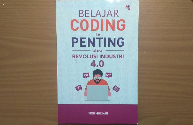 Buku Belajar Coding itu Penting di Era Revolusi Industri 4.0 oleh Yeni Mulyani, (Foto: Trisakti Akbar - Profesi)